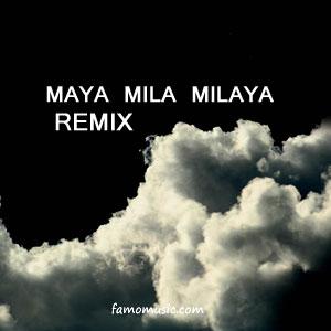 remix maya mila milaya