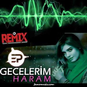 remix sebine celalzade gecelerim haram